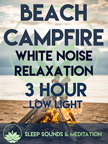 Beach Campfire White Noise Relaxation