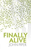 Finally Alive: What Happens When We Are Born Again?   [FINALLY ALIVE] [Paperback]