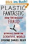 Plastic Fantastic: How the Biggest Fr...