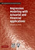 img - for Regression Modeling with Actuarial and Financial Applications (International Series on Actuarial Science) book / textbook / text book