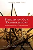 www.payane.ir - Pierced for Our Transgressions: Rediscovering the Glory of Penal Substitution