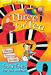 Three for Tea: Tasty Tales for You an...