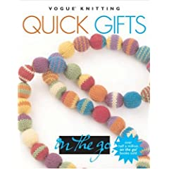 Vogue� Knitting on the Go! Quick Gifts