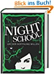 Night School. Um der Hoffnung willen:...