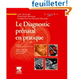 Le Diagnostic prénatal en pratique