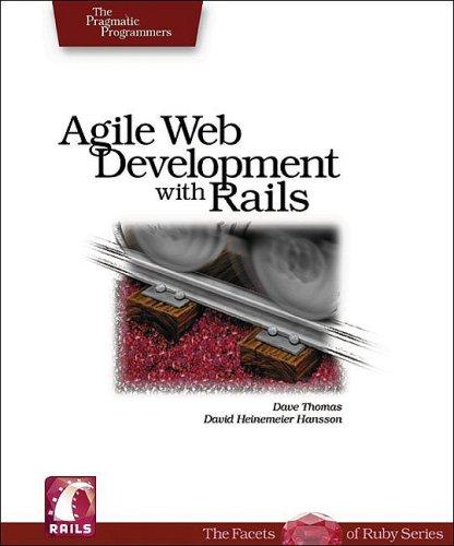 Agile Web Development With Rails: A Pragmatic Guide (The Facets of Ruby Series)(David Thomas/David Heinemeier Hansson/Leon Breedt)