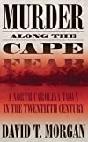 img - for Murder Along the Cape Fear: A North Carolina Town in the Twentieth Century by David T. Morgan (2005-09-01) book / textbook / text book