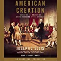 American Creation Audiobook by Joseph J. Ellis Narrated by John H. Mayer