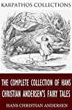 The Complete Collection of Hans Christian Andersen's Fairy Tales (English Edition)