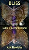 img - for BLISS: An End-of-the-World Romance book / textbook / text book