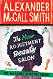 Alexander McCall Smith The Minor Adjustment Beauty Salon: The No. 1 Ladies' Detective Agency, Book 14
