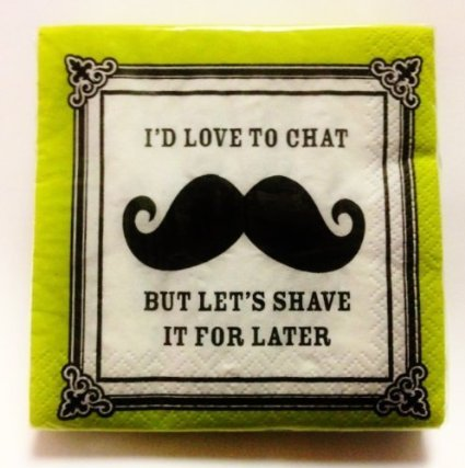 "Mustache Moustache Party Office Napkins "" I Would Love to Chat but Lets Shave It for Later"" Value Pack 30 Count Size Beverage Dessert Napkins"