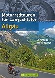 Motorradtouren für Langschläfer Allgäu: 20 Kurztrips vor der Haustür