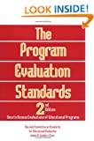 The Program Evaluation Standards: 2nd Edition How to Assess Evaluations of Educational Programs James R. Sanders and The Joint Committee on Standards for Educational Evaluation