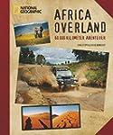 Africa Overland: 60000 Kilometer Aben...