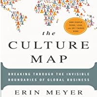 The Culture Map: Breaking Through the Invisible Boundaries of Global Business (       UNABRIDGED) by Erin Meyer Narrated by Karen Saltus