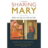 Sharing Mary: Bible and Qur'an Side by Sideby Marlies Ter Borg
