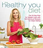 The Healthy You Diet: The 14-Day Plan for Weight Loss with 100 Delicious Recipes for Clean Eating