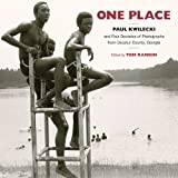 img - for One Place: Paul Kwilecki and Four Decades of Photographs from Decatur County, Georgia (Documentary Arts and Culture, Published in association with the ... for Documentary Studies at Duke University) book / textbook / text book