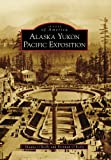 Alaska Yukon Pacific Exposition (WA) (Images of America)