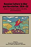 img - for Russian Culture in War and Revolution, 1914-22: Book 1. Popular Culture, the Arts, and Institutions book / textbook / text book