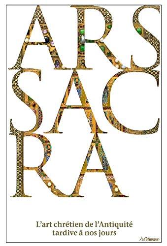 Ars Sacra. l'Art chrétien de l'Antiquité tardive a nos jours