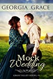 img - for Mock Wedding (Grass Valley Mail Order Brides Book 1) book / textbook / text book