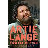 Too Fat to Fish ~ Artie Lange