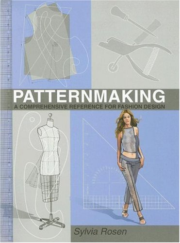 Patternmaking: A Comprehensive Reference for Fashion Design