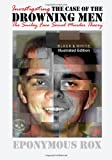 THE CASE OF THE DROWNING MEN: Investigating the Smiley Face Serial Murder Theory: [Discount B&W Edition] (Volume 2)
