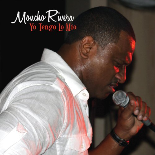 Yo Tengo Lo Mío - Moncho Rivera