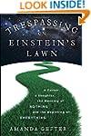 Trespassing on Einstein's Lawn: A Fat...