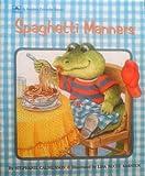 Spaghetti Manners (Golden Friendly Books) (0307609073) by Calmenson, Stephanie
