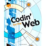 Codin' for the Web: A Designer's Guide to Developing Dynamic Web Sites ~ Charles Wyke-Smith