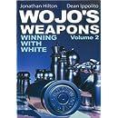 Wojo's Weapons: Winning With White, Vol. 2 (Volume 2)