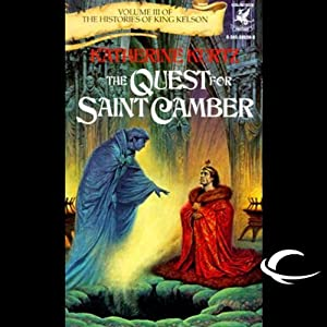 The Quest for Saint Camber: The Histories of King Kelson, Book 3 | [Katherine Kurtz]