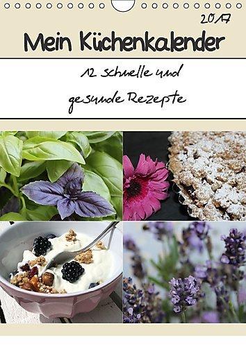 mein-kuchenkalender-12-schnelle-und-gesunde-rezepte-wandkalender-2017-din-a4-hoch-12-saisonale-ausge