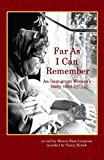 Far As I Can Remember: An Immigrant Woman's Story, 1888-1975