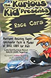 Brian Cliette The Kurious Kid Presents: Race Cars: Awesome Amazing Spectacular Facts & Photos of Race Care