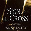 Sign of the Cross: A Collins-Burke Mystery, Book 1 (       UNABRIDGED) by Anne Emery Narrated by Christian Rummel