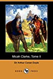 Micah Clarke, Tome II: Le Capitaine Micah Clarke (Dodo Press) (French Edition)