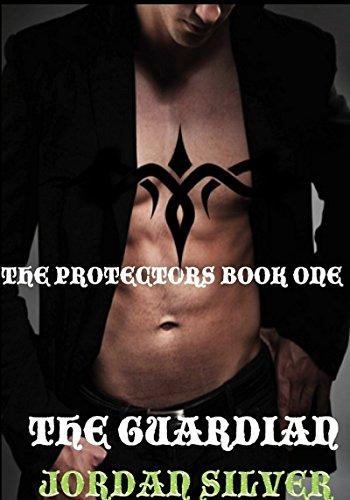 Jordan Silver - The Guardian: The Protectors book 1