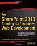 Pro SharePoint 2013 Branding and Responsive Web Development (The Experts Voice)