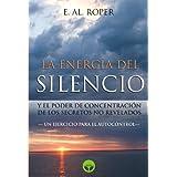 La Energia del Silencio y el poder de concentración de los secretos no revelados