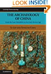 The Archaeology of China: From the La...