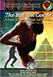 The Best You Can Be: A Teens Guide To Fitness And Nutrition (Science of Health Youth and Well Being)