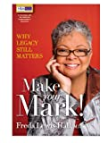 img - for Make Your Mark! Why Legacy Still Matters book / textbook / text book