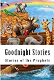 img - for Goodnight Stories: Stories of the Prophets book / textbook / text book
