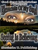 Elements Of My Soul (Seeing Is Believing)