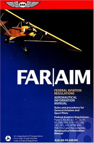 FAR/AIM 2008: Federal Aviation Regulations/Aeronautical Information Manual (FAR/AIM series)